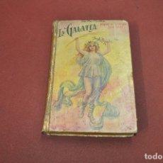 Libros antiguos: LA GALATEA - M. DE CERVANTES SAAVEDRA - ACLM. Lote 129734231