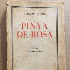 Libros antiguos: PINYA DE ROSA. JOAQUIM RUYRA. AUTOGRAFIAT. Lote 129996871