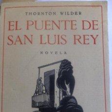 Libros antiguos: THORNTON WILDE EL PUENTE DE SAN LUIS REY 1930. Lote 130522986