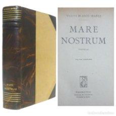Libros antiguos: 1924 - VICENTE BLASCO IBÁÑEZ: MARE NOSTRUM - PROMETEO, VALENCIA- PRIMERA GUERRA MUNDIAL . Lote 130771276