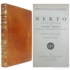 Libros antiguos: 1928 - FREDERIC MISTRAL: NERTO. NOVEL.LA PROVENÇAL - ENCUADERNACIÓN DE LUJO FIRMADA ARGOS PLENA PIEL. Lote 131099504