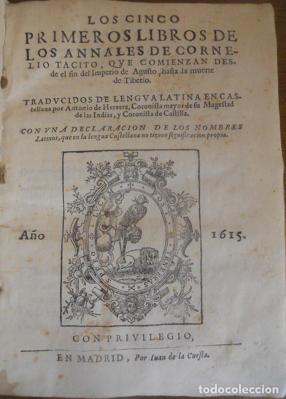 LOS CINCO PRIMEROS LIBROS DE LOS ANNALES DE TÁCITO. JUAN DE LA CUESTA, 1615. IMPRENTA QUIJOTE (Libros antiguos (hasta 1936), raros y curiosos - Literatura - Narrativa - Clásicos)