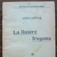 Libros antiguos: LA ILUSTRE FREGONA. CERVANTES. 1914. Lote 131438578