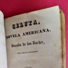 Libros antiguos: CELUTA,NOVELA AMERICANA SACADA DE LOS INDIOS NACHEZ,AÑO 1832,DE FRANÇOIS-RENE CHATEAUBRIAND,MUY RARA. Lote 131587922