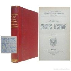 Libros antiguos: 1907 - 1ª EDICIÓN - BENITO PÉREZ GALDÓS: LA DE LOS TRISTES DESTINOS - EPISODIOS NACIONALES - PIEL. Lote 150091312