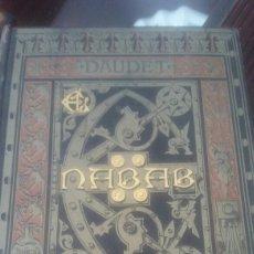 Libros antiguos: EL NABAB DE ALFONSO DAUDET BIBLIOTECA ARTE Y LETRAS 1882 PRIMERA EDICIÓN. Lote 132094495