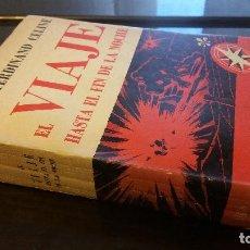 Libros antiguos: 1945 - LOUIS FERDINAND CELINE - EL VIAJE HASTA EL FIN DE LA NOCHE - 1ª ED.. Lote 132212326