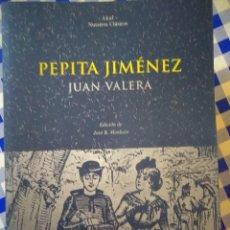 Libros antiguos: PEPITA JIMÉNEZ. JUAN VALERA. AKAL. NUESTROS CLÁSICOS. Lote 132754442
