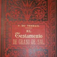 Libros antiguos: EL TESTAMENTO DE GRANO DE SAL PONSON DU TERRAIL MAUCCI 1897 TELA ILUSTRADA. Lote 132790210