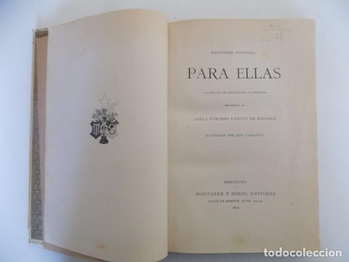 Libros antiguos: LIBRERIA GHOTICA. LUJOSA EDICIÓN MONTANER Y SIMON. PARA ELLAS.1896. GRABADOS. - Foto 3 - 231681320
