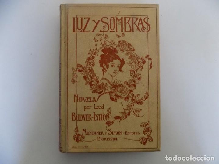 LIBRERIA GHOTICA.LUJOSA EDICIÓN MONTANER Y SIMON. LUZ Y SOMBRAS. 1907. GRABADOS. (Libros antiguos (hasta 1936), raros y curiosos - Literatura - Narrativa - Clásicos)
