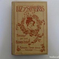 Libros antiguos: LIBRERIA GHOTICA.LUJOSA EDICIÓN MONTANER Y SIMON. LUZ Y SOMBRAS. 1907. GRABADOS.. Lote 231681310