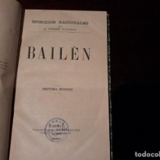 Libros antiguos: BENITO PÉREZ GALDÓS. EPISODIOS NACIONALES. BAILEN. MADRID, 1896 -SEPTIMA EDICION . Lote 135955022