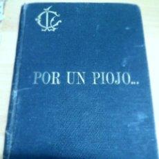 Libros antiguos: POR UN PIOJO. CUADRO DE COSTUMBRES. P. LUIS COLOMA. BILBAO 1905. Lote 136028490