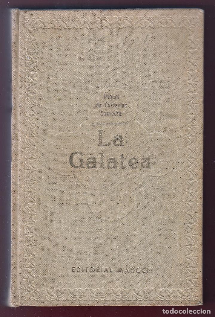 MIGUEL DE CERVANTES LA GALATEA MAUCCI 1916 1ª EDICIÓN (?) DIBUJOS ALSINA MUNNÉ LUIS CARLOS VIADA (Libros antiguos (hasta 1936), raros y curiosos - Literatura - Narrativa - Clásicos)