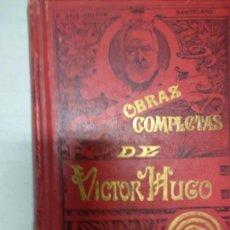 Libros antiguos: OBRAS COMPLETAS DE VÍCTOR HUGO- NUESTRA SEÑORA DE PARIS- I VOLUMEN CON DOS TOMOS-1902-. Lote 136685102