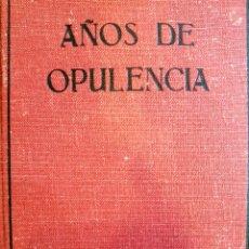 Libros antiguos: CARLOS DICKENS ,AÑOS DE OPULENCIA, PRIMERA EDICIÓN 1934 EDITORIAL JUVENTUD, BARCELONA. Lote 137130682
