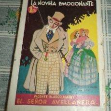 Libros antiguos: BLASCO IBAÑEZ 1930 LA NOVELA EMOCIONANTE N.º 3 EL SEÑOR DE AVELLANEDA ED. COLON MADRID . Lote 137569078
