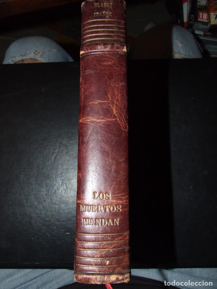 LOS MUERTOS MANDAN - BLASCO IBAÑEZ - PROMETEO 1924 (Libros antiguos (hasta 1936), raros y curiosos - Literatura - Narrativa - Clásicos)