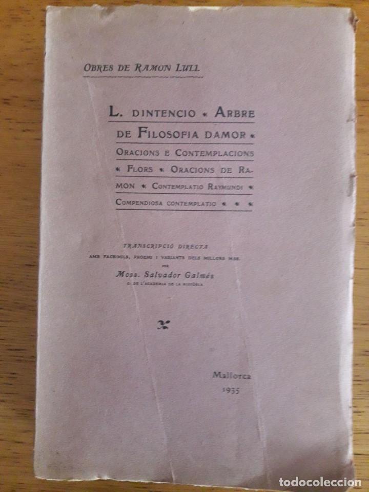OBRES DE RAMON LLULL, L. DINTENCIO, ARBRE DE FILOSOFIA DAMOR... / MOSS. SALVADOR GALMÉS / 1935 (Libros antiguos (hasta 1936), raros y curiosos - Literatura - Narrativa - Clásicos)