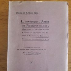 Libros antiguos: OBRES DE RAMON LLULL, L. DINTENCIO, ARBRE DE FILOSOFIA DAMOR... / MOSS. SALVADOR GALMÉS / EDI. DIP. Lote 138757606
