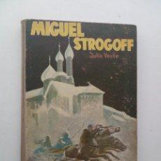 Libros antiguos: MIGUEL STROGOFF - JULIO VERNE - EDITORIAL SAENZ DE JUBERA. Lote 139145398