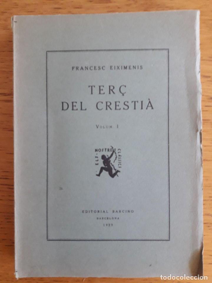 TERÇ DEL CRESTIÀ , VOLUM I / RAMON EIXIMENIS / EDI. BARCINO / EDICIÓN 1929 / EN CATALÁN (Libros antiguos (hasta 1936), raros y curiosos - Literatura - Narrativa - Clásicos)