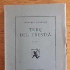 Libros antiguos: TERÇ DEL CRESTIÀ , VOLUM I / RAMON EIXIMENIS / EDI. BARCINO / EDICIÓN 1929 / EN CATALÁN. Lote 139157906