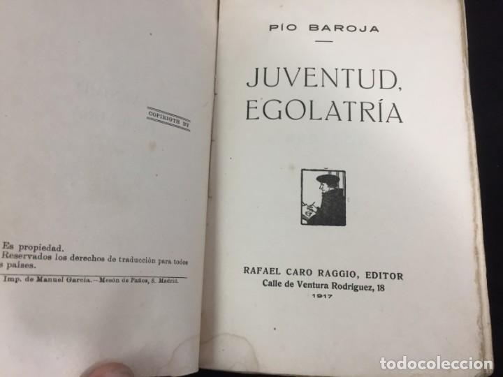 Libros antiguos: Juventud Egolatría primera edición Pío Baroja, Caro Raggio editor 1917 - Foto 3 - 139264398