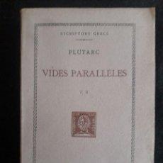 Libros antiguos: VIDES PARAL.LELES T. II / PLUTARC / EDI. BERNAT METGE / 1ª EDICIÓN 1926 / EN CATALÁN. Lote 139603214