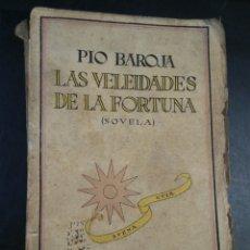 Libros antiguos: PÍO BAROJA LAS VELEIDADES DE LA FORTUNA PRIMERA EDICIÓN. Lote 139706341