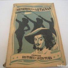 Libros antiguos: MEMORIAS DE ARTAGNAN LIBRO MUY DIFICIL DE ENCONTRAR COLECCION HISTORIA Y AVENTURA. Lote 139896366