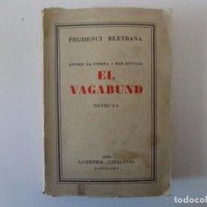 Libros antiguos: LIBRERIA GHOTICA. PRUDENCI BERTRANA. EL VAGABUND. 1933. 1A EDICIÓN.. Lote 140139658