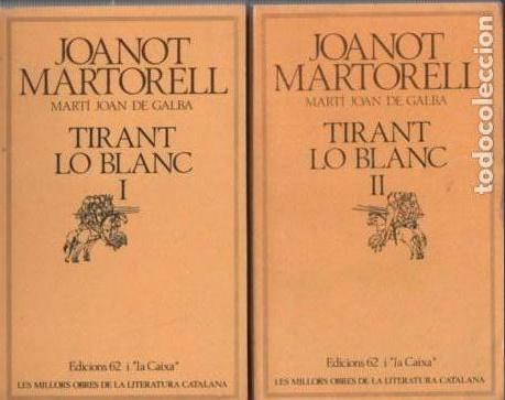 JOANOT MARTORELL: TIRANT LO BLANC. 2 VOLS. MOLC, 99-100. 1983. (Libros antiguos (hasta 1936), raros y curiosos - Literatura - Narrativa - Clásicos)