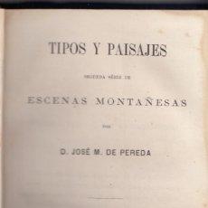 Livros antigos: JOSÉ M. DE PEREDA: TIPOS Y PAISAJES. MADRID, 1871. PRIMERA EDICIÓN. CANTABRIA. Lote 140371230