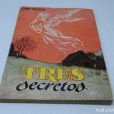 Libros antiguos: ENCICLOPEDIA PULGA - TRES SECRETOS - LEON TOLSTOI - Nº 368. Lote 140449050
