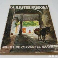 Libros antiguos: ENCICLOPEDIA PULGA - LA ILUSTRE FREGONA - MIGUEL DE CERVANTES SAAVEDRA - Nº 165. Lote 140449118