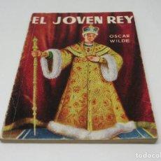 Libros antiguos: ENCICLOPEDIA PULGA - OSCAR WILDE - EL JOVEN REY - Nº 152. Lote 140449686