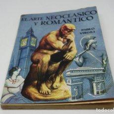 Libros antiguos: ENCICLOPEDIA PULGA - EL ARTE NEOCLÁSICO Y ROMÁNTICO - PABLO VIRGILI Nº 301. Lote 140450838