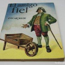 Libros antiguos: ENCICLOPEDIA PULGA - EL AMIGO FIEL - OSCAR WILDE Nº 333. Lote 140451114