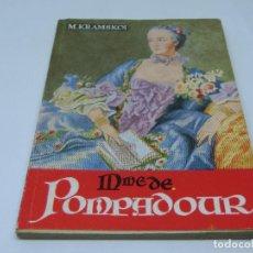 Libros antiguos: ENCICLOPEDIA PULGA - MME DE POMPADOUR - MIGUEL KRAMSKOI Nº 219. Lote 140451418