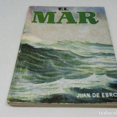 Libros antiguos: ENCICLOPEDIA PULGA - EL MAR - JUAN DE EBRO Nº 237. Lote 140451518