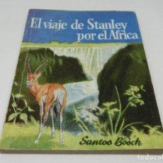 Libros antiguos: ENCICLOPEDIA PULGA - EL VIAJE DE STANLEY POR EL ÁFRICA - SANTOS BOSCH Nº 232. Lote 140451566