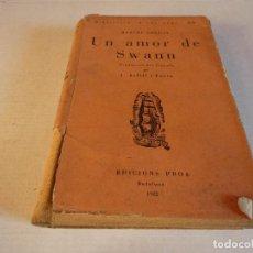 Libros antiguos: UN AMOR DE SWANN MARCEL PROUST ED PROA 1932 CATALAN FUNDA DAÑADA EN LOMO 250 GRAMOS. Lote 141482438