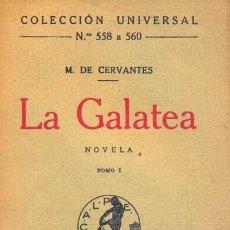 Libros antiguos: MIGUEL DE CERVANTES - LA GALATEA. Lote 141645446