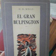 Libros antiguos: EL GRAN BULPINGTON, H.G. WELLSS, ED. EMECE, COL. LA PUERTA DE MARFIL, 1947 RARISIMO. Lote 141775186
