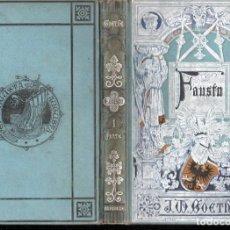 Libros antiguos: GOETHE : FAUSTO PRIMERA PARTE (ARTE Y LETRAS, 1882) . Lote 141820174