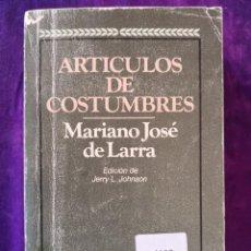 Libros antiguos: MARIANO JOSÉ DE LARRA ARTÍCULOS DE COSTUMBRES. Lote 142379930