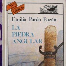 Libros antiguos: EMILIA PARDO BAZÁN LA PIEDRA ANGULAR. Lote 142384398