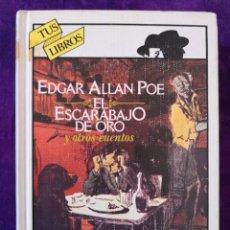 Libros antiguos: EDGAR ALLAN POE EL ESCARABAJO DE ORO Y OTROS CUENTOS. Lote 142388722